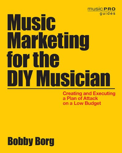 cover_of_music_marketing_for_the_diy_musician_by_bobby_borg.jpg