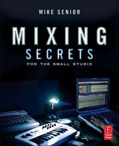 MixingSecretsForTheSmallStudio_MikeSenior_Cover