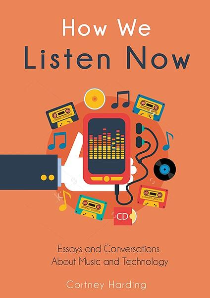 cortney_harding_book_how_we_listen_now_conversations_about_music_and_technology.jpg