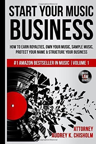 cover_of_start_your_music_business_by_entertainment_lawyer_audrey_k_chisholm.jpg
